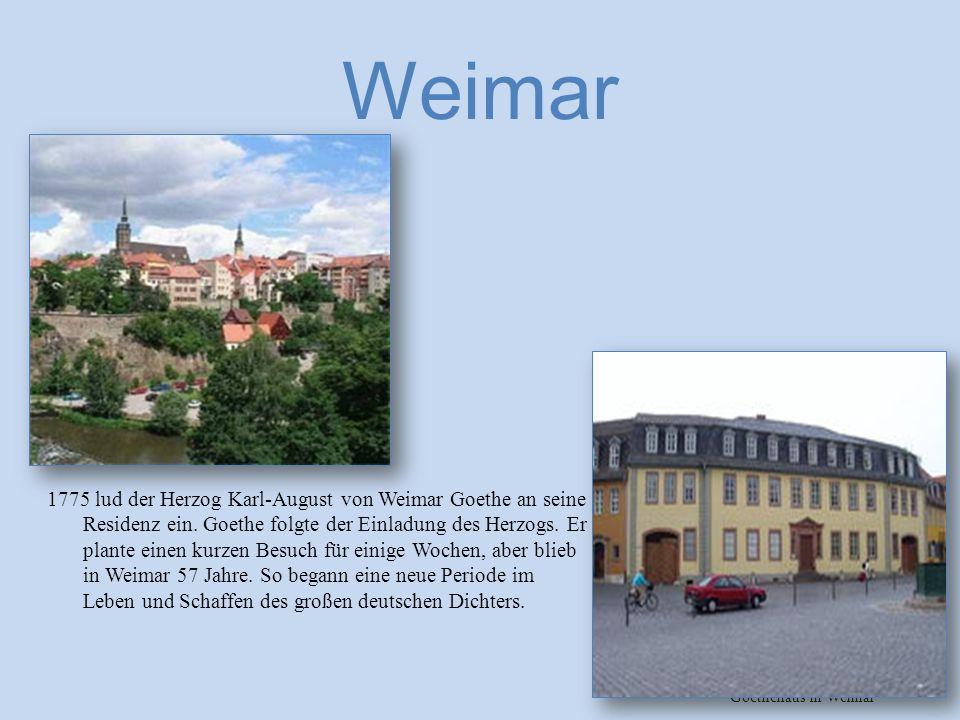 Weimar 1775 lud der Herzog Karl-August von Weimar Goethe an seine Residenz ein.