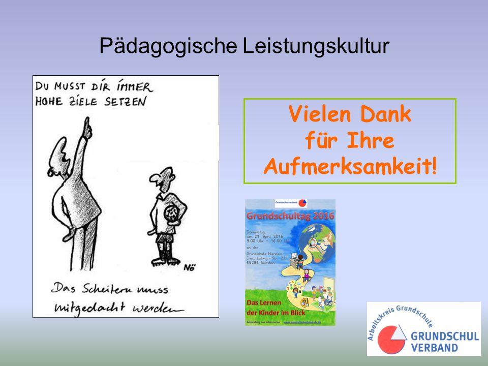 Pädagogische Leistungskultur Vielen Dank für Ihre Aufmerksamkeit!