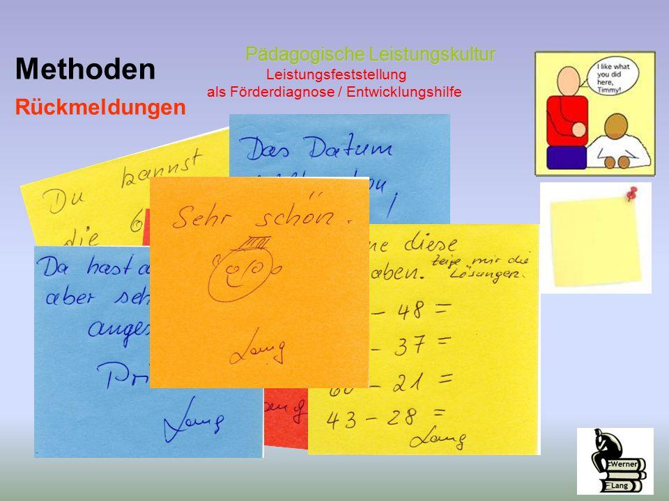 Pädagogische Leistungskultur Pädagogische Leistungskultur Leistungsfeststellung als Förderdiagnose / Entwicklungshilfe Methoden Rückmeldungen