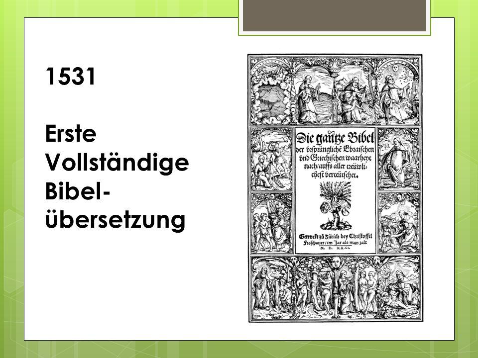 1531 Erste Vollständige Bibel- übersetzung