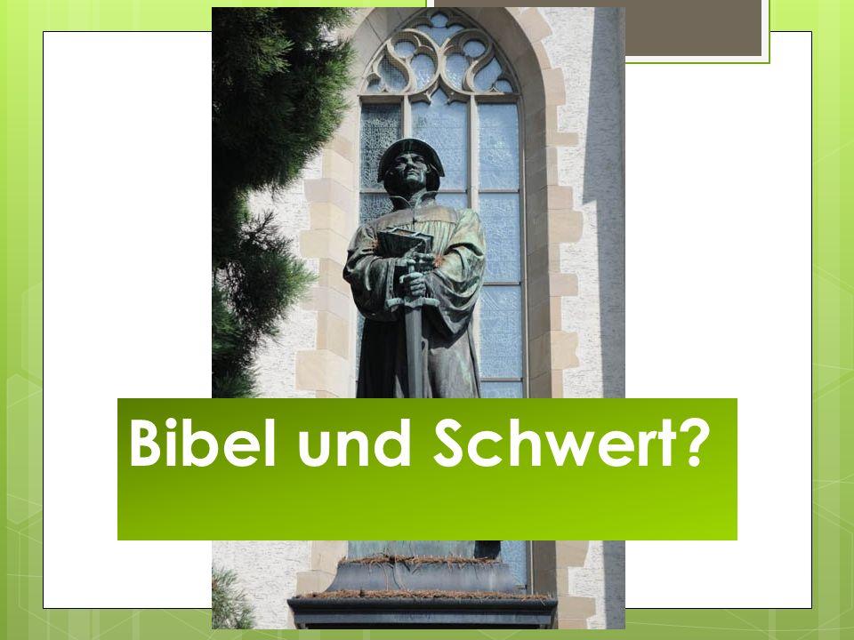 Bibel und Schwert?