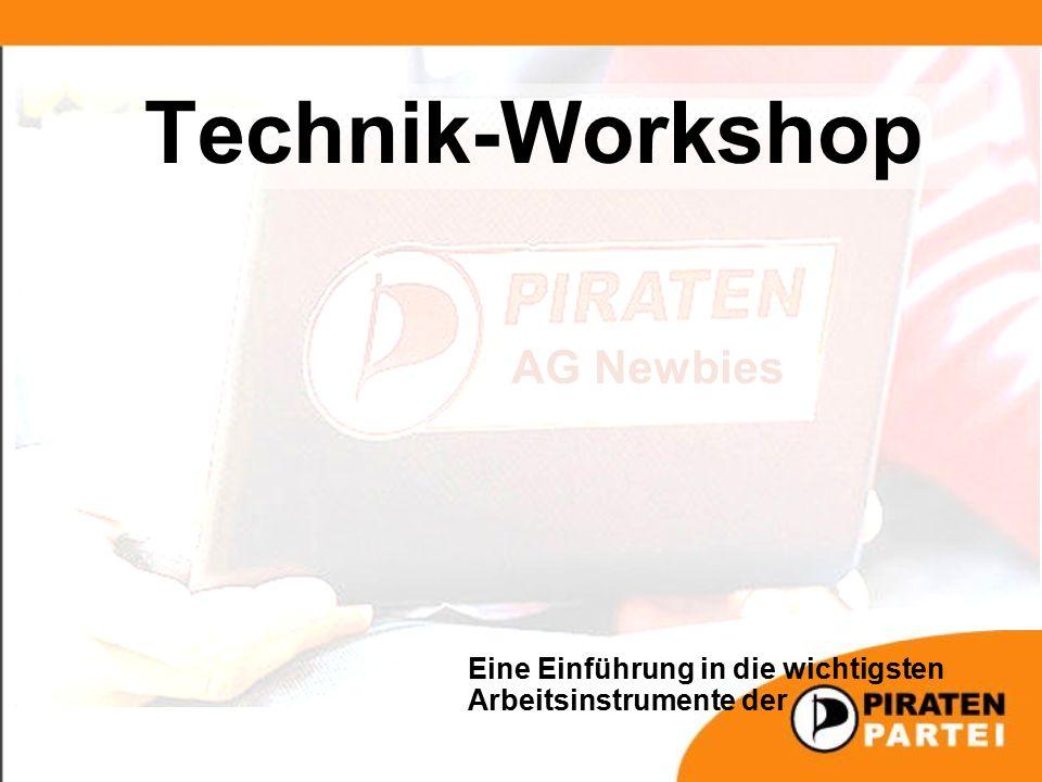 Technik-Workshop AG Newbies Eine Einführung in die wichtigsten Arbeitsinstrumente der
