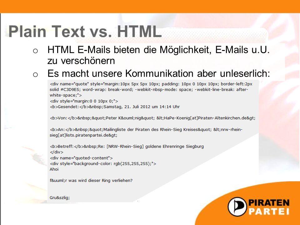 o HTML E-Mails bieten die Möglichkeit, E-Mails u.U.