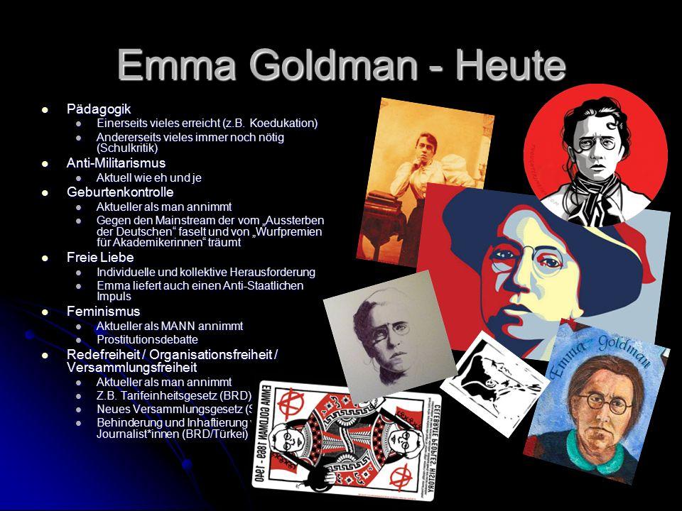 Emma Goldman - Heute Pädagogik Pädagogik Einerseits vieles erreicht (z.B.