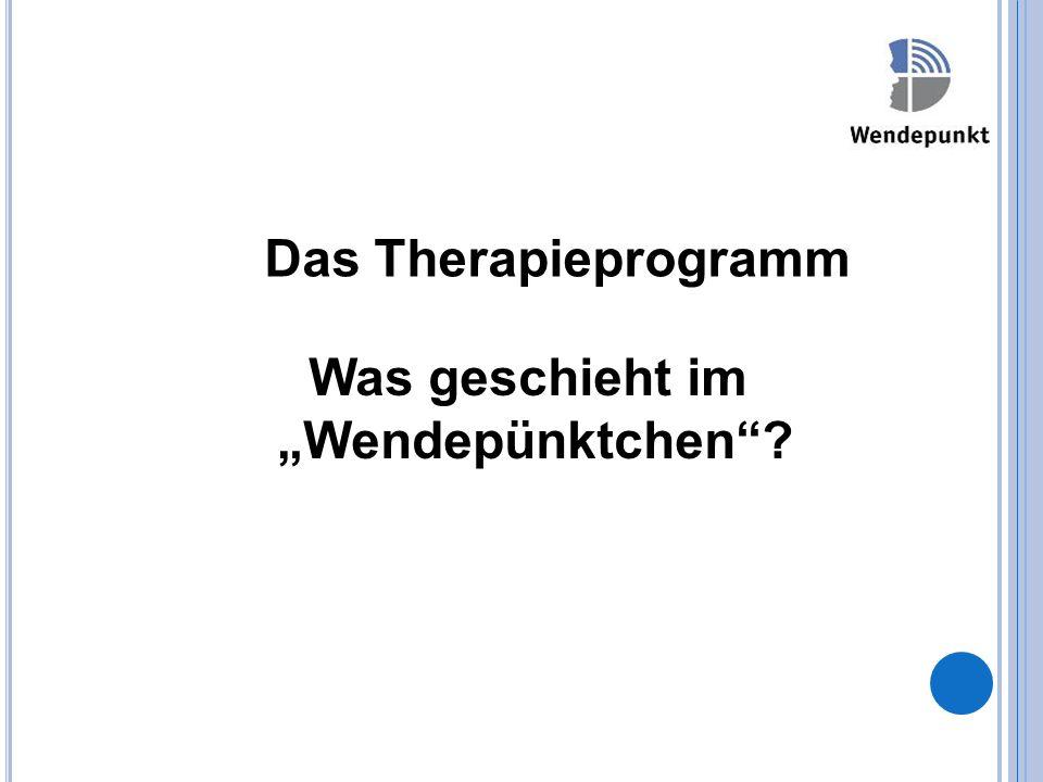 """Was geschieht im """"Wendepünktchen""""? Das Therapieprogramm"""