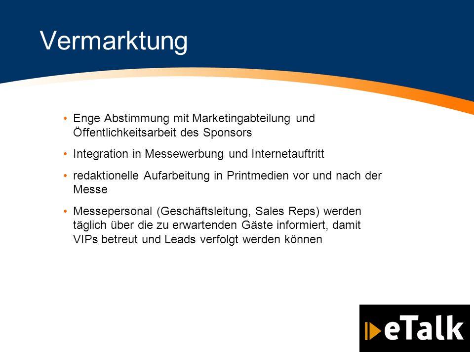 Refinanzierung Technologie- oder Content-Partnerschaften –Co-Branding –1 Slot für Firmenpräsentation pro Tag –Einladung an CEO WorldCom/UUNET verkaufte durchschnittlich 5-6 Partner-Pakete pro Messe zum Preis von ca.