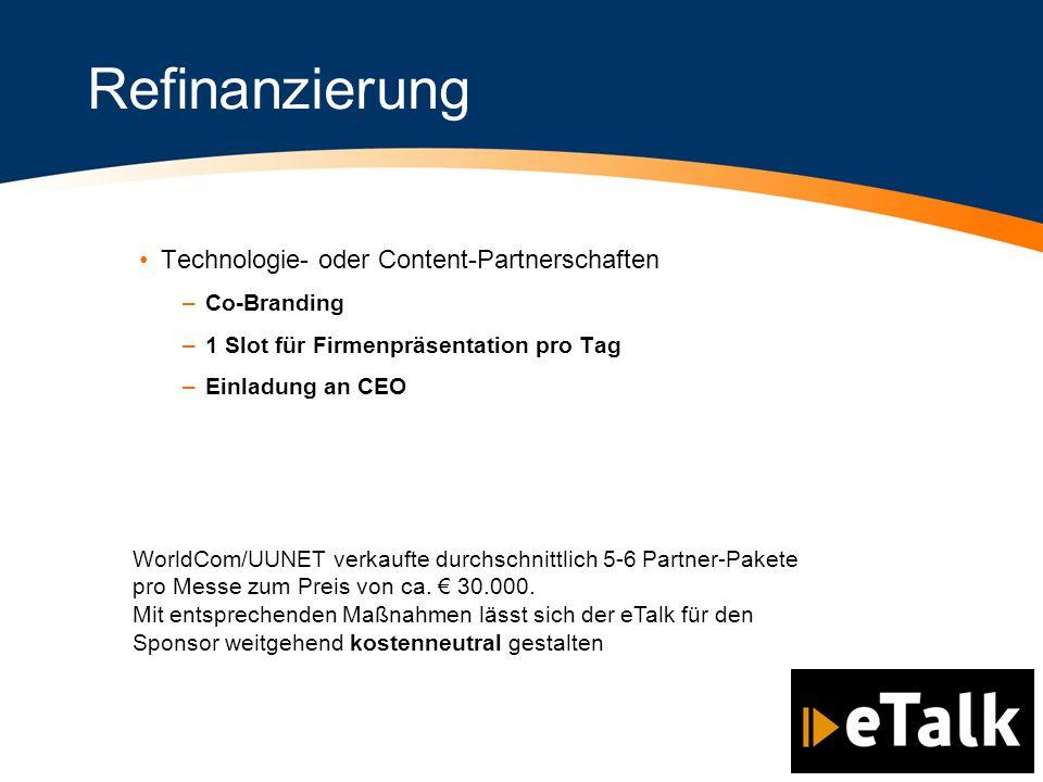 Refinanzierung Technologie- oder Content-Partnerschaften –Co-Branding –1 Slot für Firmenpräsentation pro Tag –Einladung an CEO WorldCom/UUNET verkauft