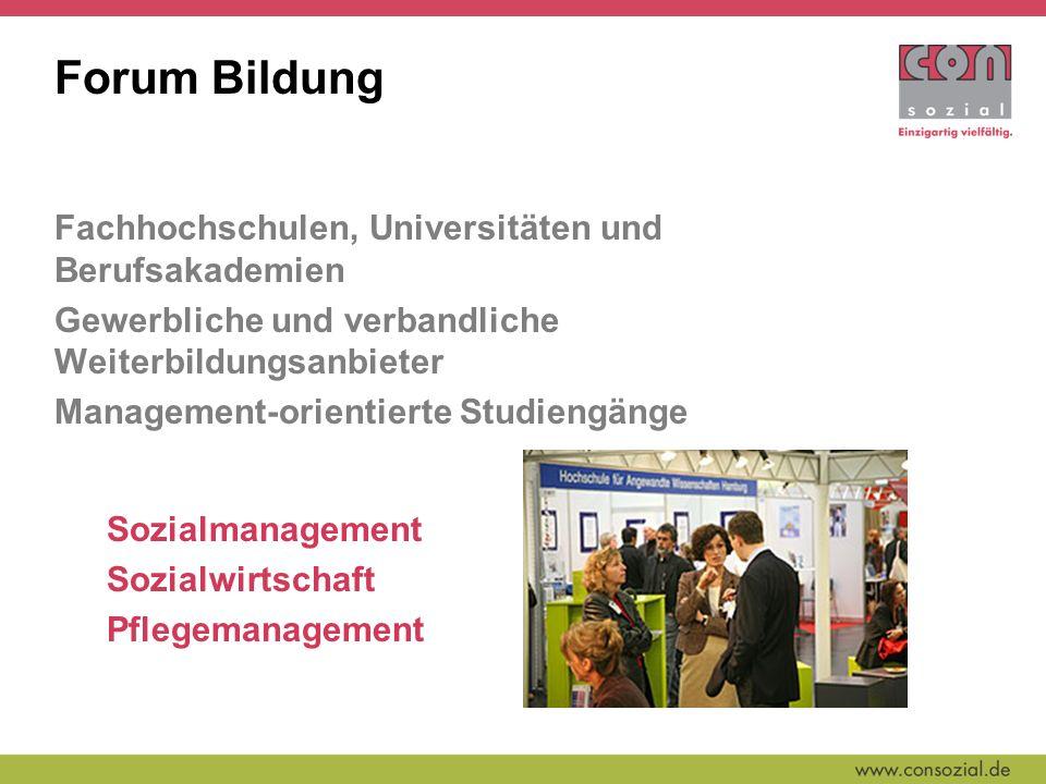 Forum Bildung Fachhochschulen, Universitäten und Berufsakademien Gewerbliche und verbandliche Weiterbildungsanbieter Management-orientierte Studiengänge Sozialmanagement Sozialwirtschaft Pflegemanagement