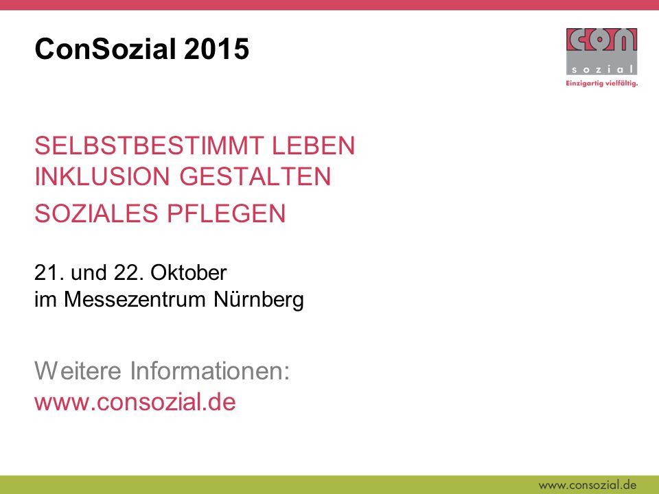 ConSozial 2015 SELBSTBESTIMMT LEBEN INKLUSION GESTALTEN SOZIALES PFLEGEN 21.