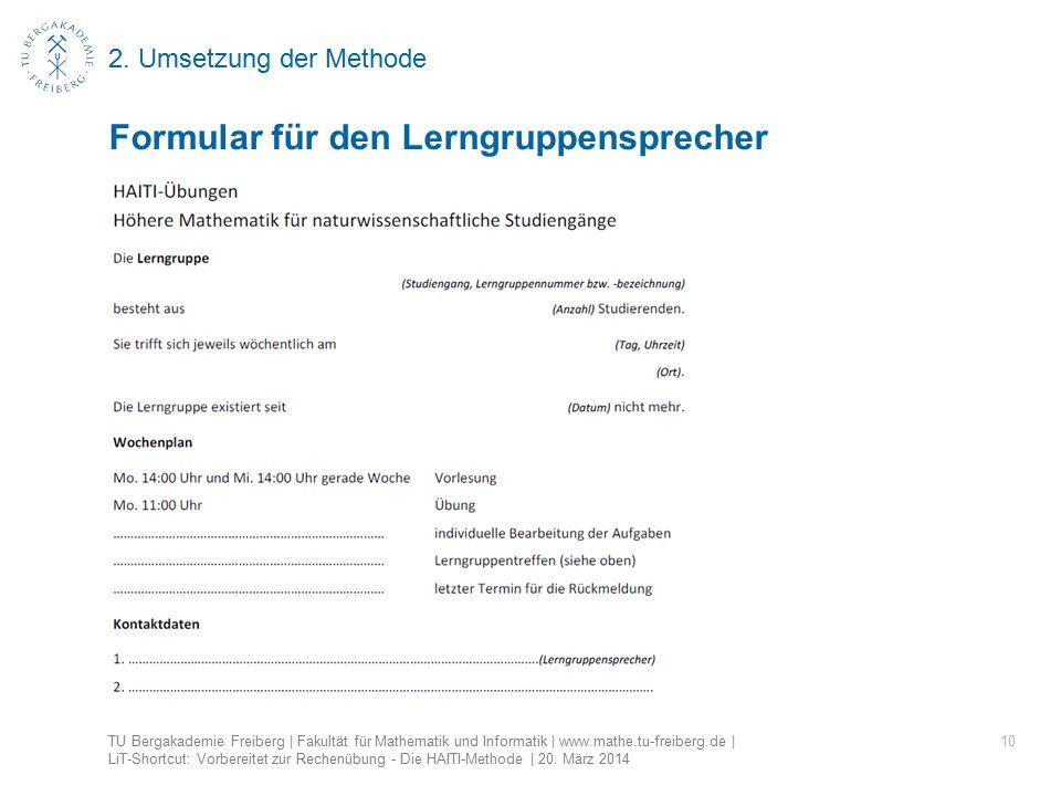 2. Umsetzung der Methode 10 Formular für den Lerngruppensprecher TU Bergakademie Freiberg | Fakultät für Mathematik und Informatik | www.mathe.tu-frei