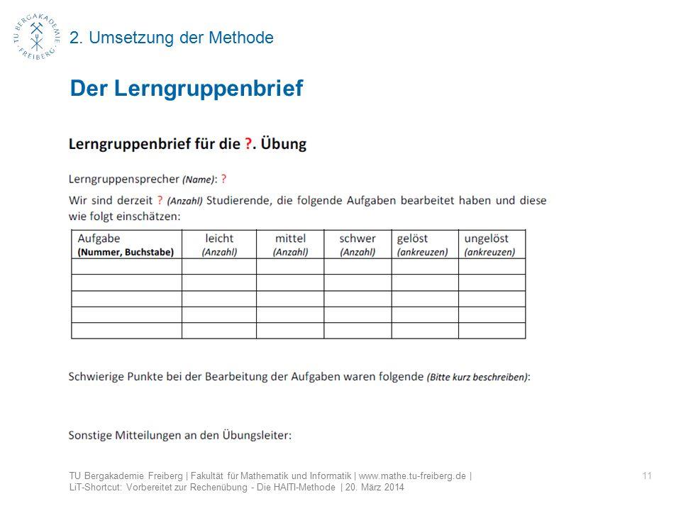 2. Umsetzung der Methode 11 Der Lerngruppenbrief TU Bergakademie Freiberg | Fakultät für Mathematik und Informatik | www.mathe.tu-freiberg.de | LiT-Sh