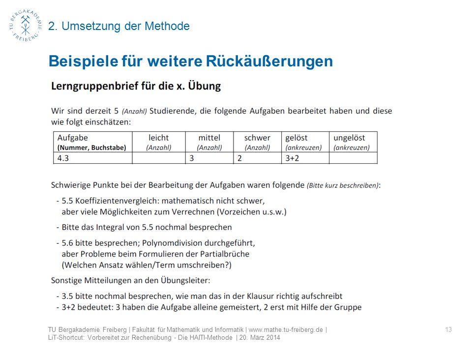 2. Umsetzung der Methode 13 Beispiele für weitere Rückäußerungen TU Bergakademie Freiberg | Fakultät für Mathematik und Informatik | www.mathe.tu-frei