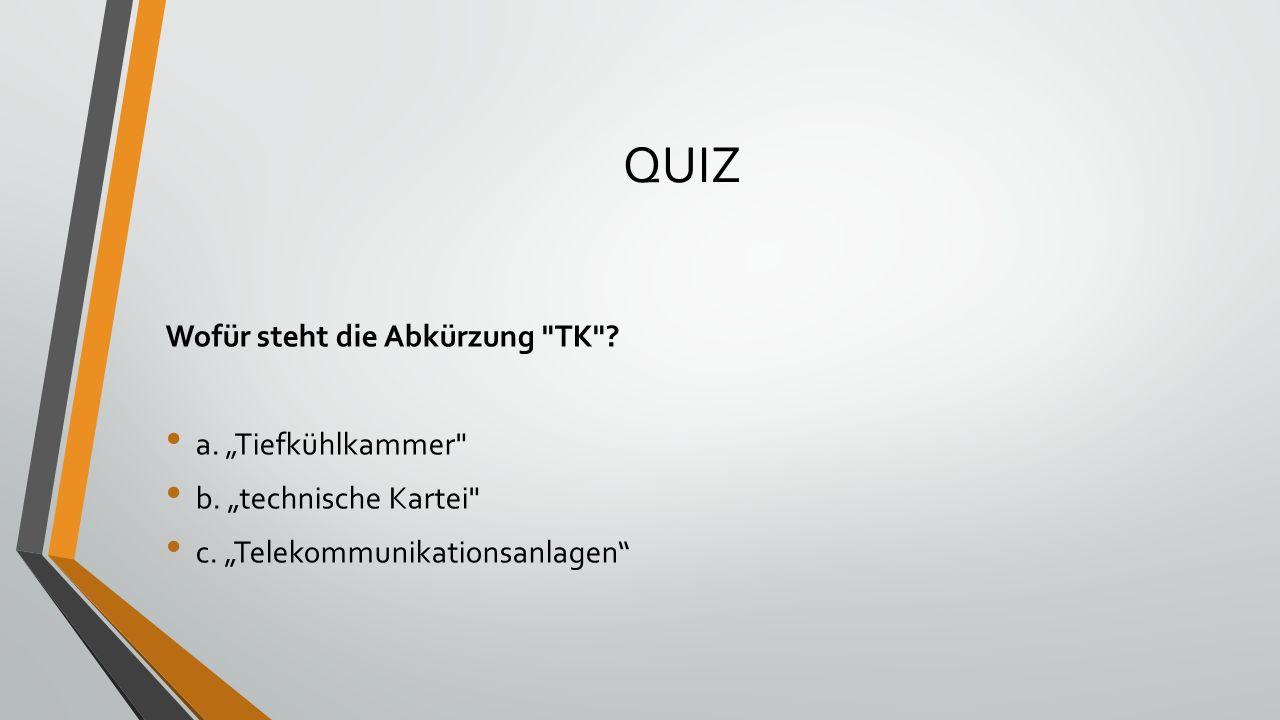 """QUIZ Wofür steht die Abkürzung TK . a. """"Tiefkühlkammer b."""