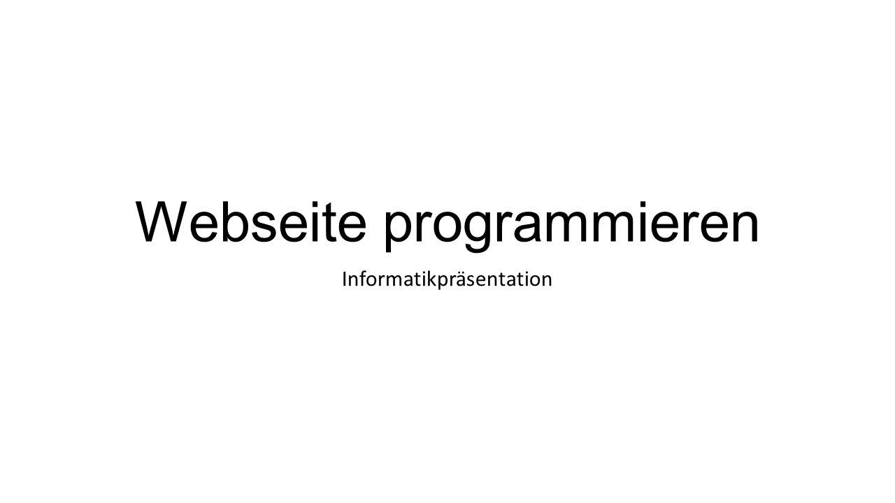 Webseite programmieren Informatikpräsentation