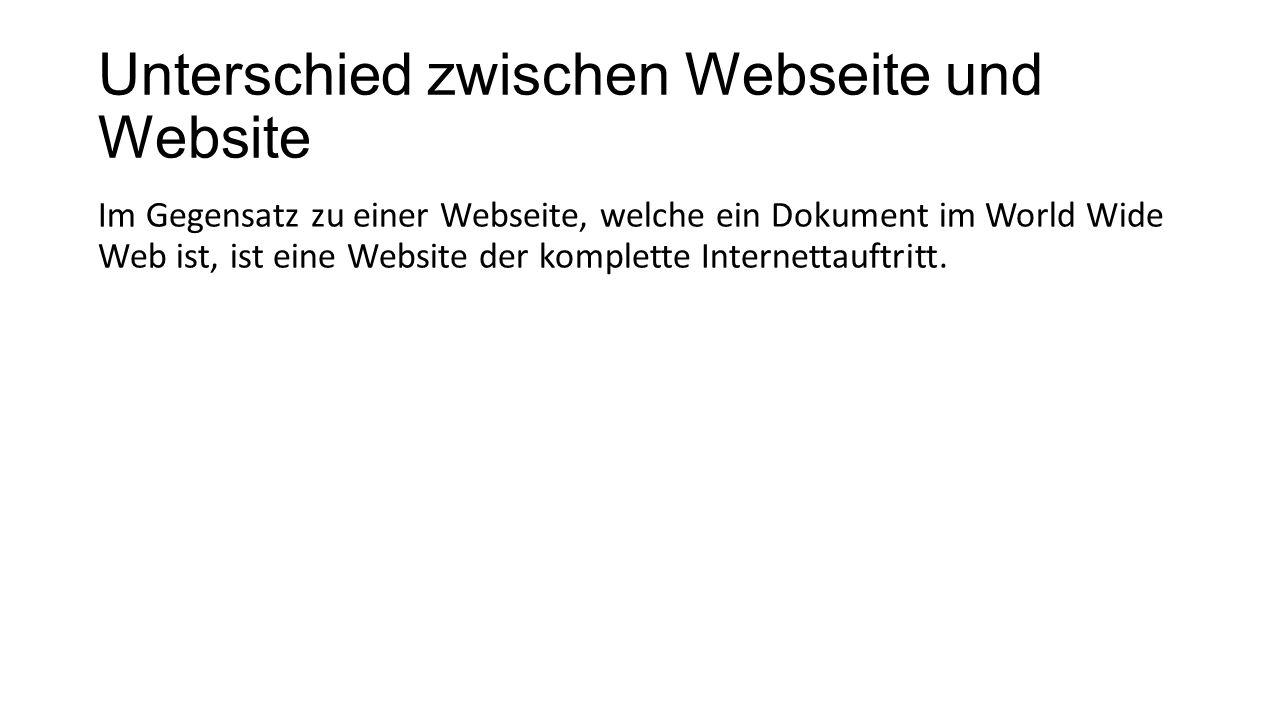 Unterschied zwischen Webseite und Website Im Gegensatz zu einer Webseite, welche ein Dokument im World Wide Web ist, ist eine Website der komplette Internettauftritt.