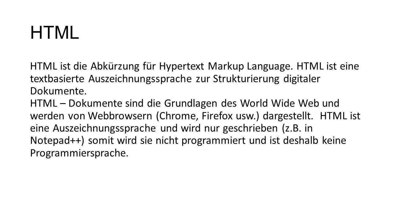 HTML HTML ist die Abkürzung für Hypertext Markup Language.