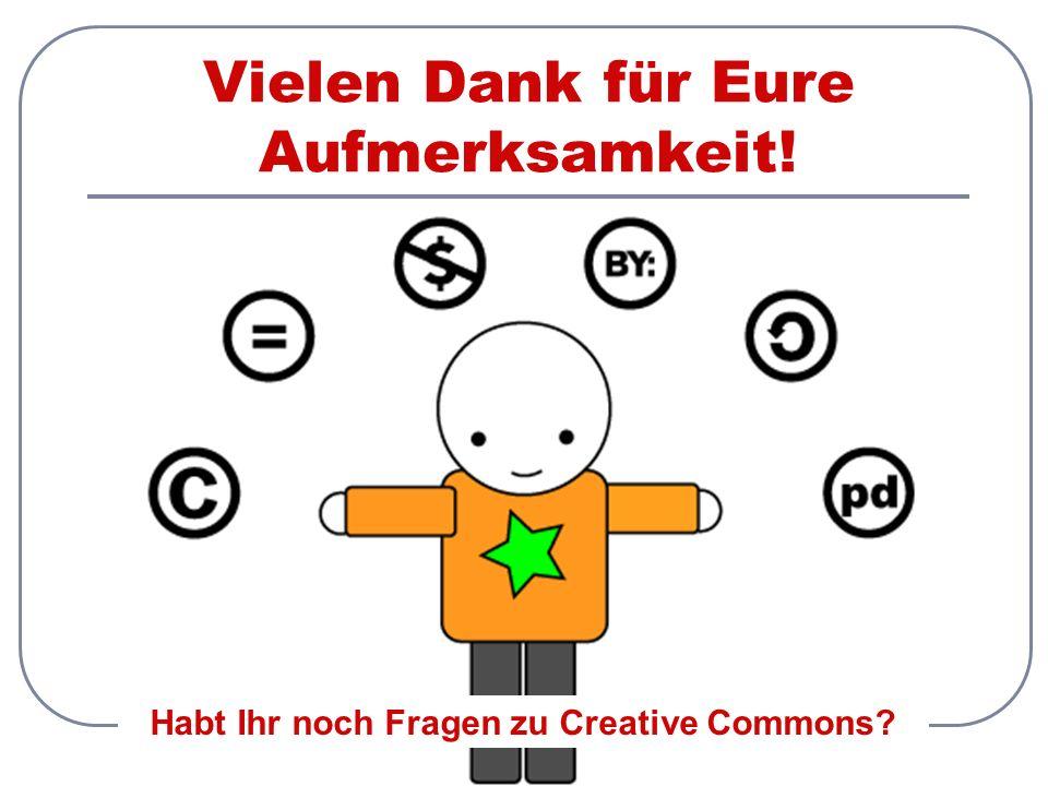 16. Januar 2007 Creative Commons 33 Vielen Dank für Eure Aufmerksamkeit.