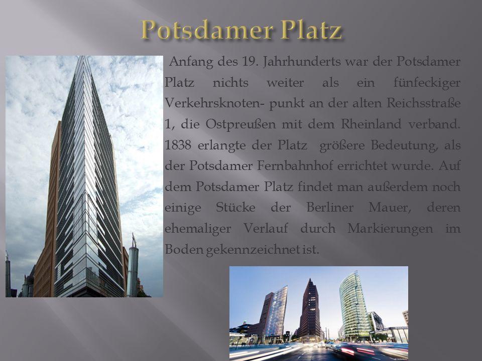 Anfang des 19. Jahrhunderts war der Potsdamer Platz nichts weiter als ein fünfeckiger Verkehrsknoten- punkt an der alten Reichsstraße 1, die Ostpreuße
