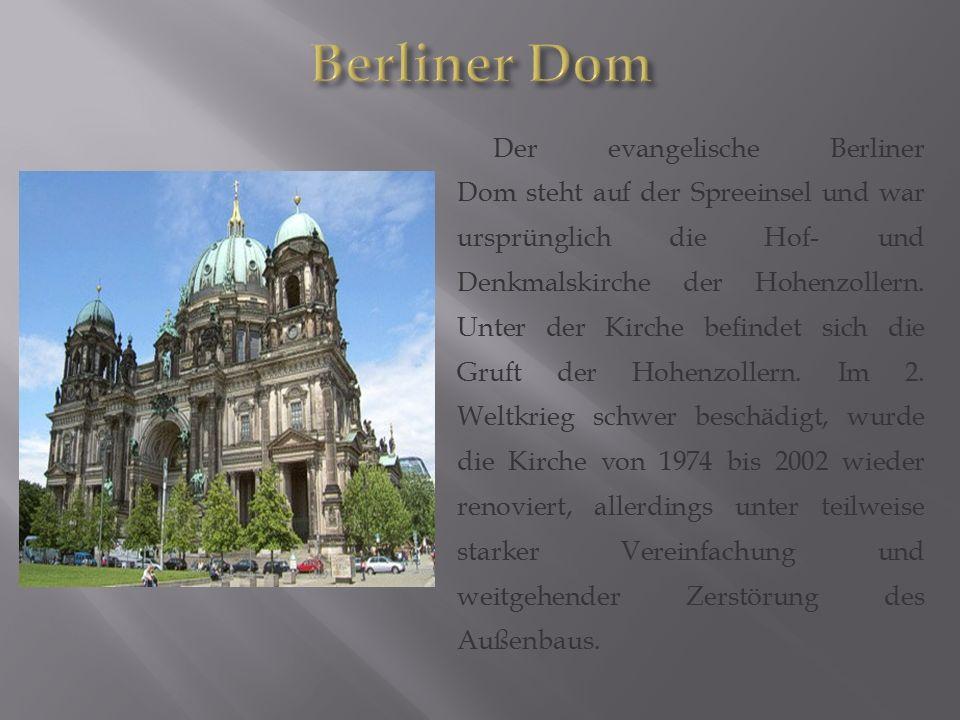 Der evangelische Berliner Dom steht auf der Spreeinsel und war ursprünglich die Hof- und Denkmalskirche der Hohenzollern. Unter der Kirche befindet si