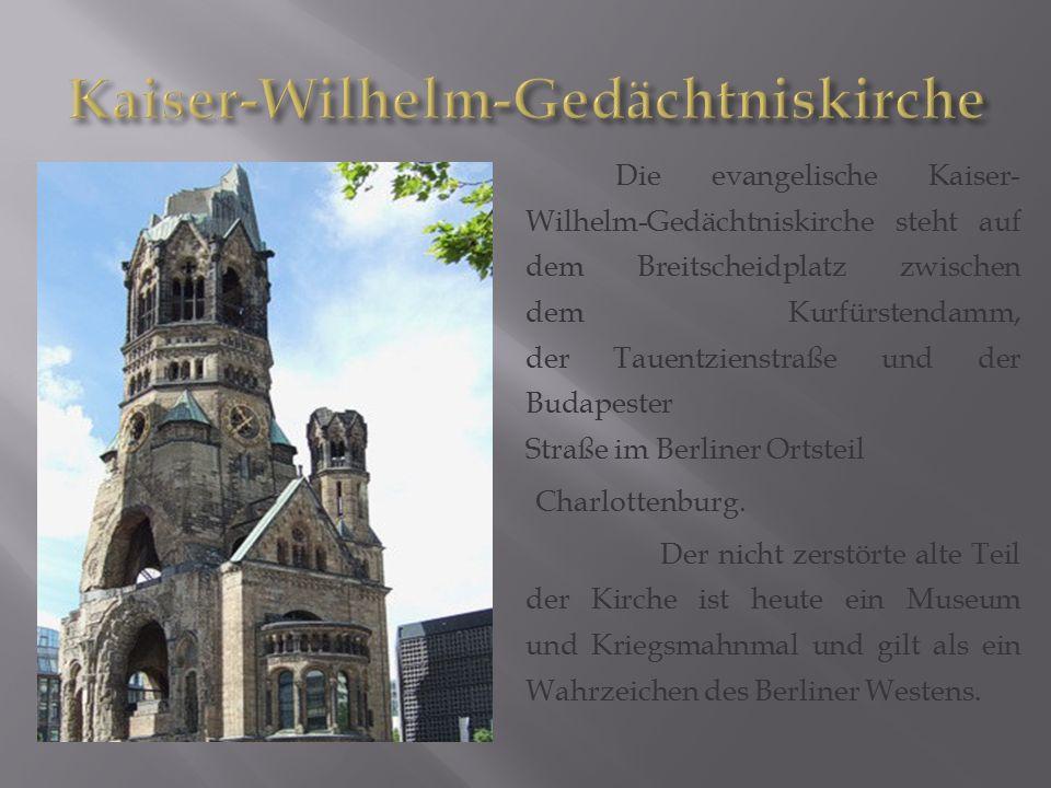 Die evangelische Kaiser- Wilhelm-Gedächtniskirche steht auf dem Breitscheidplatz zwischen dem Kurfürstendamm, der Tauentzienstraße und der Budapester Straße im Berliner Ortsteil Charlottenburg.