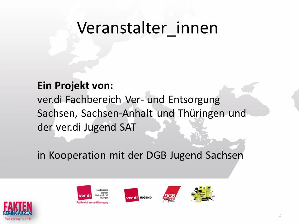 Veranstalter_innen Ein Projekt von: ver.di Fachbereich Ver- und Entsorgung Sachsen, Sachsen-Anhalt und Thüringen und der ver.di Jugend SAT in Kooperation mit der DGB Jugend Sachsen 2