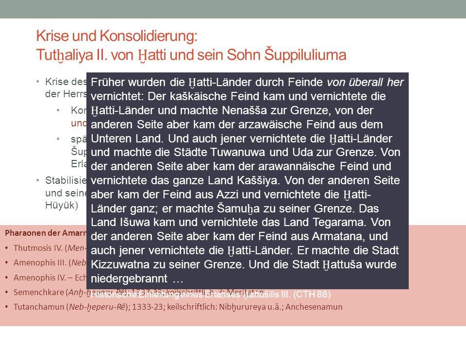 Krise und Konsolidierung: Tut ḫ aliya II. von Ḫ atti und sein Sohn Šuppiluliuma Krise des Hethiterreiches in mittelhethitischer Zeit und insbesondere