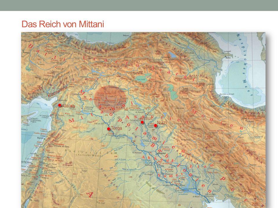 Das Reich von Mittani Kizzuwatna Alala ḫ Aššur Nuzi Terqa