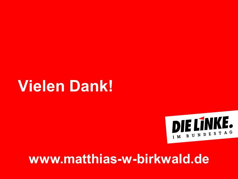 Vielen Dank! www.matthias-w-birkwald.de