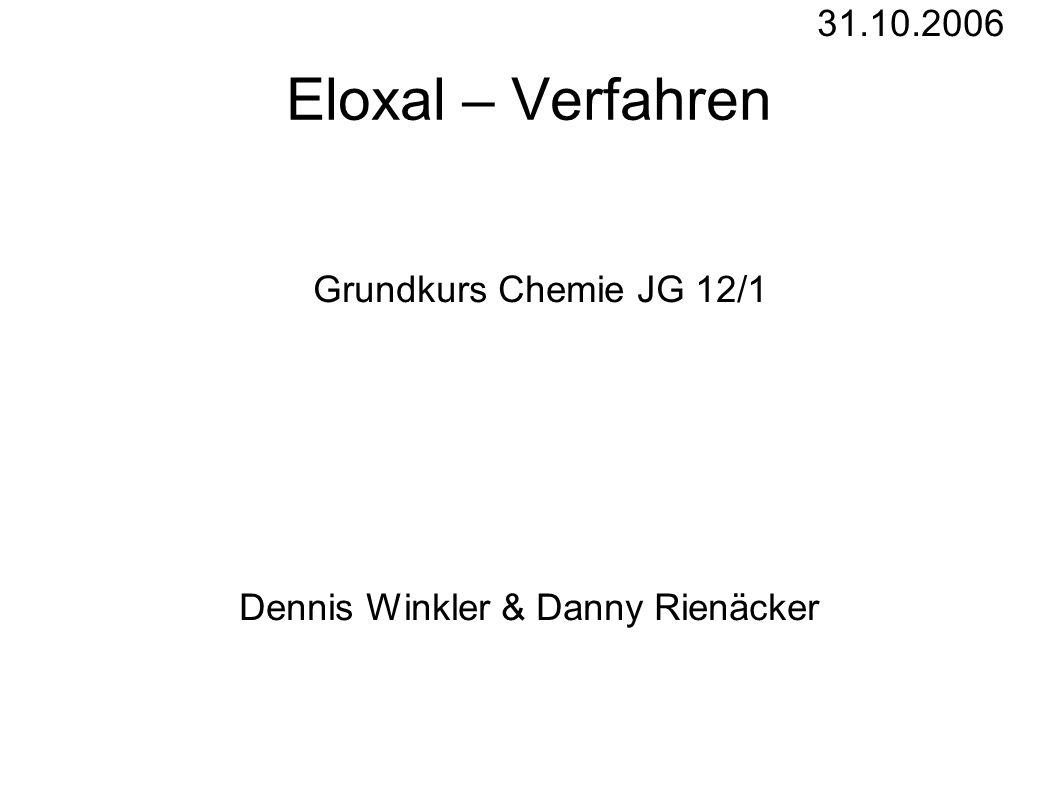 Eloxal – Verfahren 31.10.2006 Grundkurs Chemie JG 12/1 Dennis Winkler & Danny Rienäcker