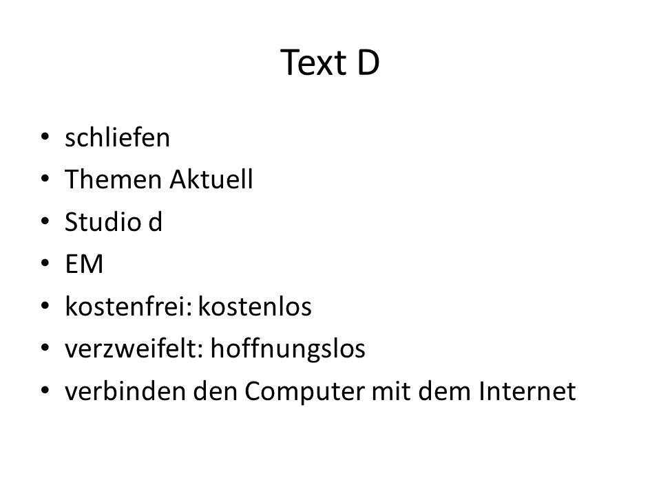 Text D schliefen Themen Aktuell Studio d EM kostenfrei: kostenlos verzweifelt: hoffnungslos verbinden den Computer mit dem Internet