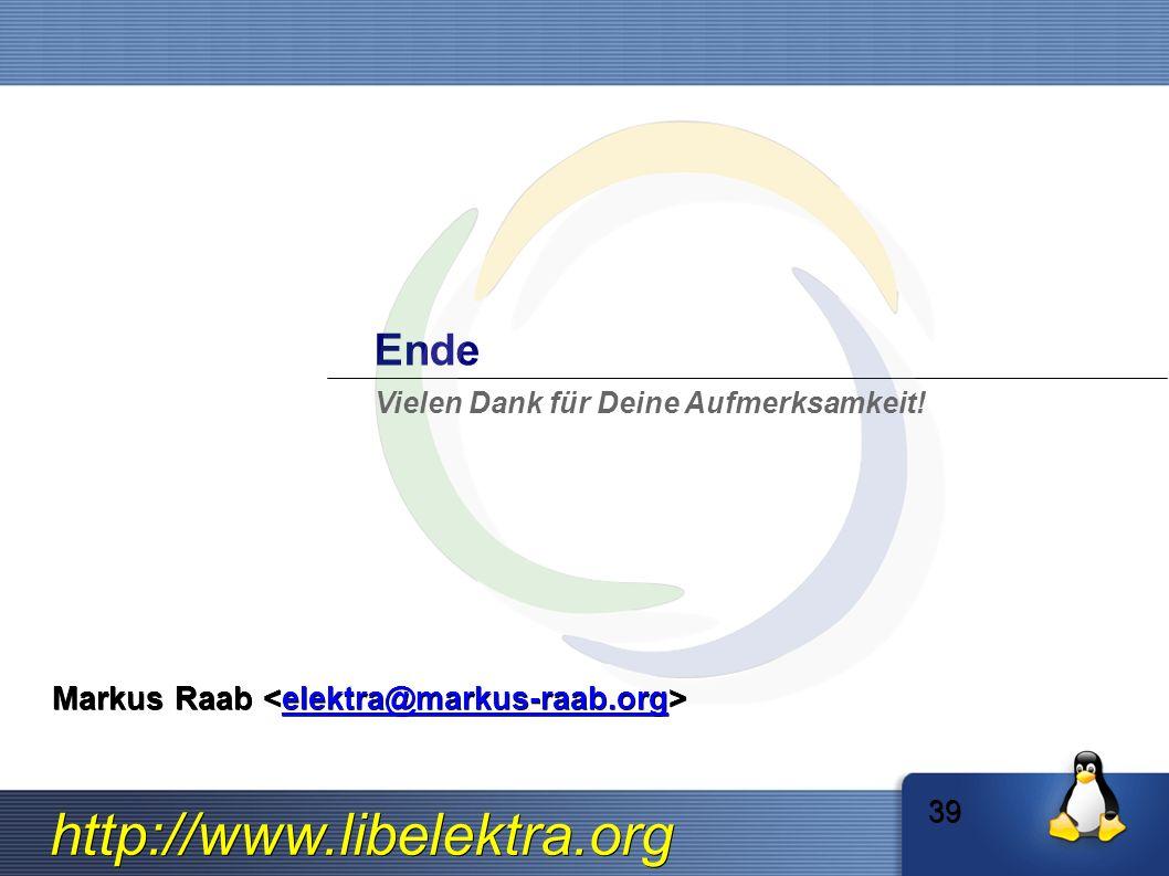 http://www.libelektra.org Ende Vielen Dank für Deine Aufmerksamkeit.