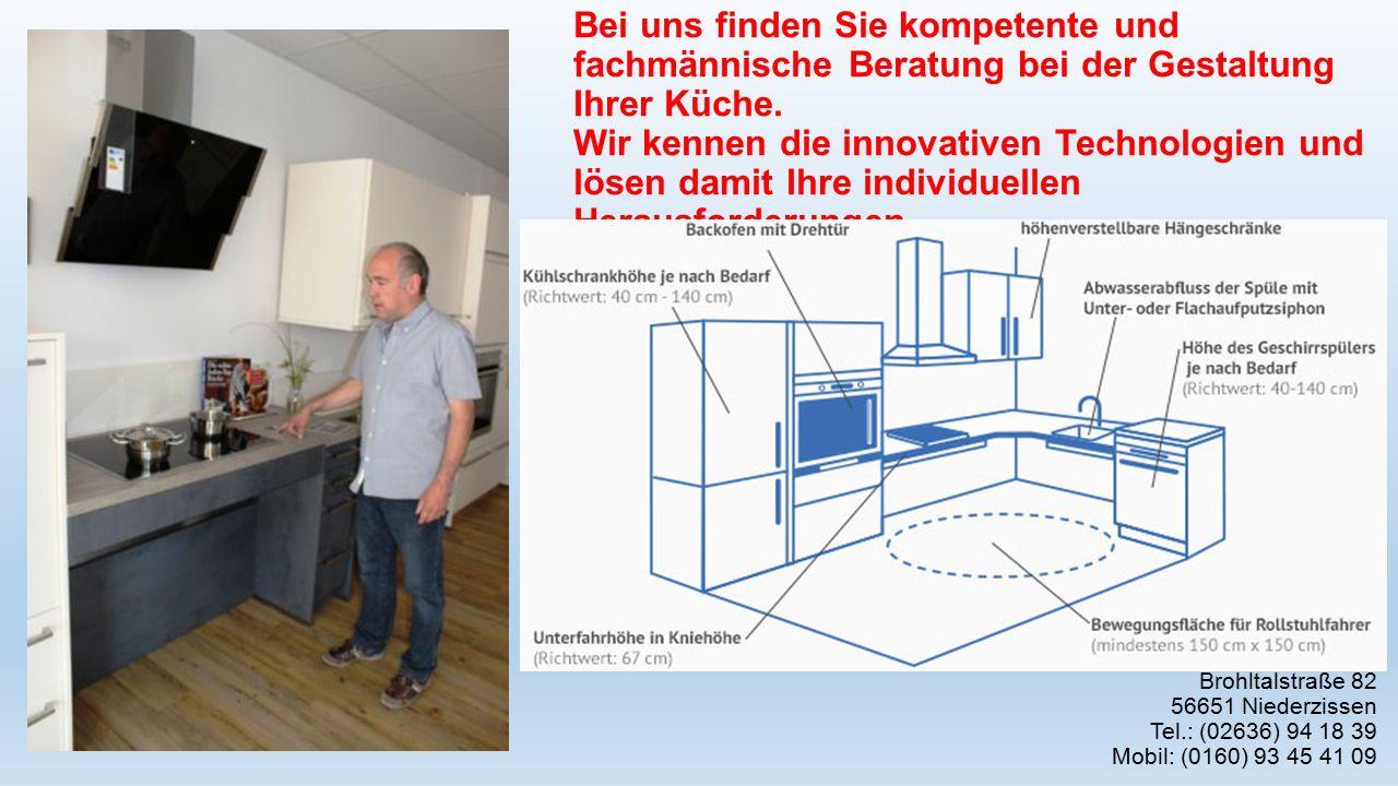 Bei uns finden Sie kompetente und fachmännische Beratung bei der Gestaltung Ihrer Küche.