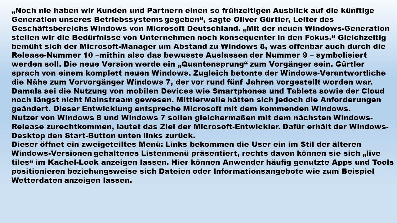 """""""Noch nie haben wir Kunden und Partnern einen so frühzeitigen Ausblick auf die künftige Generation unseres Betriebssystems gegeben"""", sagte Oliver Gürt"""