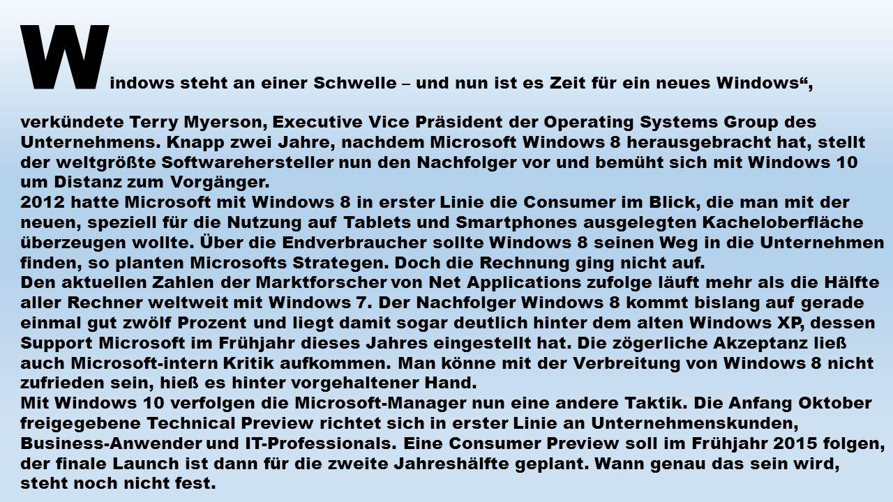 """""""Noch nie haben wir Kunden und Partnern einen so frühzeitigen Ausblick auf die künftige Generation unseres Betriebssystems gegeben , sagte Oliver Gürtler, Leiter des Geschäftsbereichs Windows von Microsoft Deutschland."""