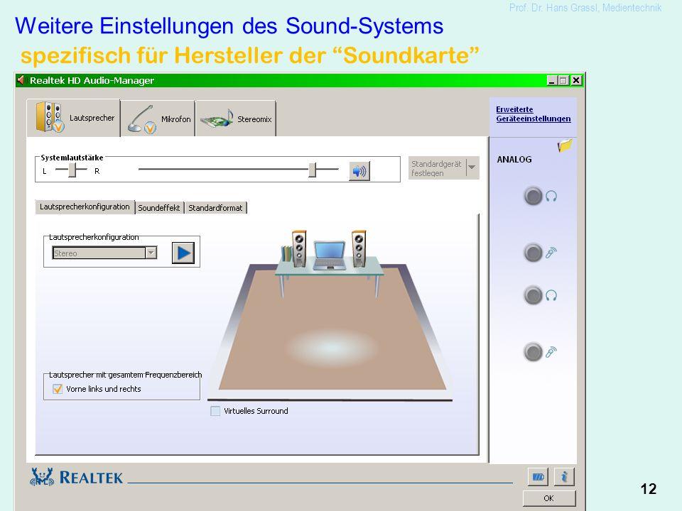 """12 Weitere Einstellungen des Sound-Systems Prof. Dr. Hans Grassl, Medientechnik spezifisch für Hersteller der """"Soundkarte"""""""