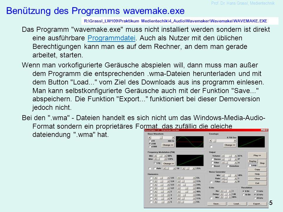 35 Prof. Dr. Hans Grassl, Medientechnik Benützung des Programms wavemake.exe Das Programm
