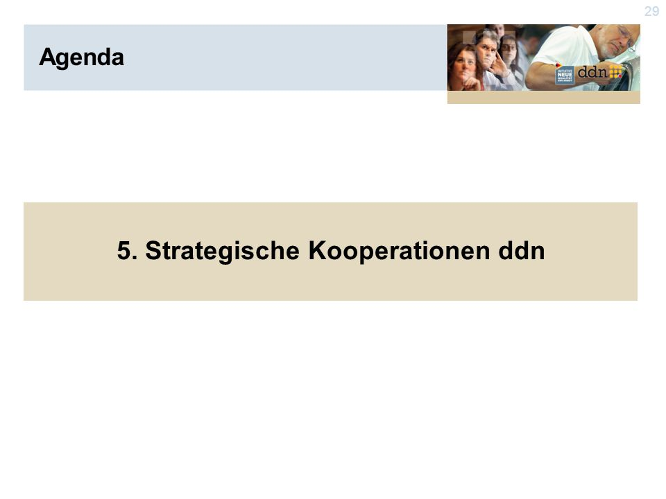 29 Agenda 5. Strategische Kooperationen ddn