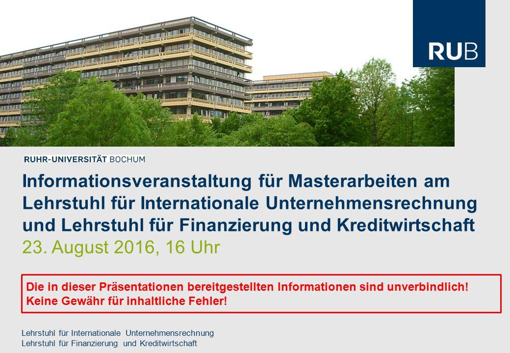 Informationsveranstaltung für Masterarbeiten am Lehrstuhl für Internationale Unternehmensrechnung und Lehrstuhl für Finanzierung und Kreditwirtschaft