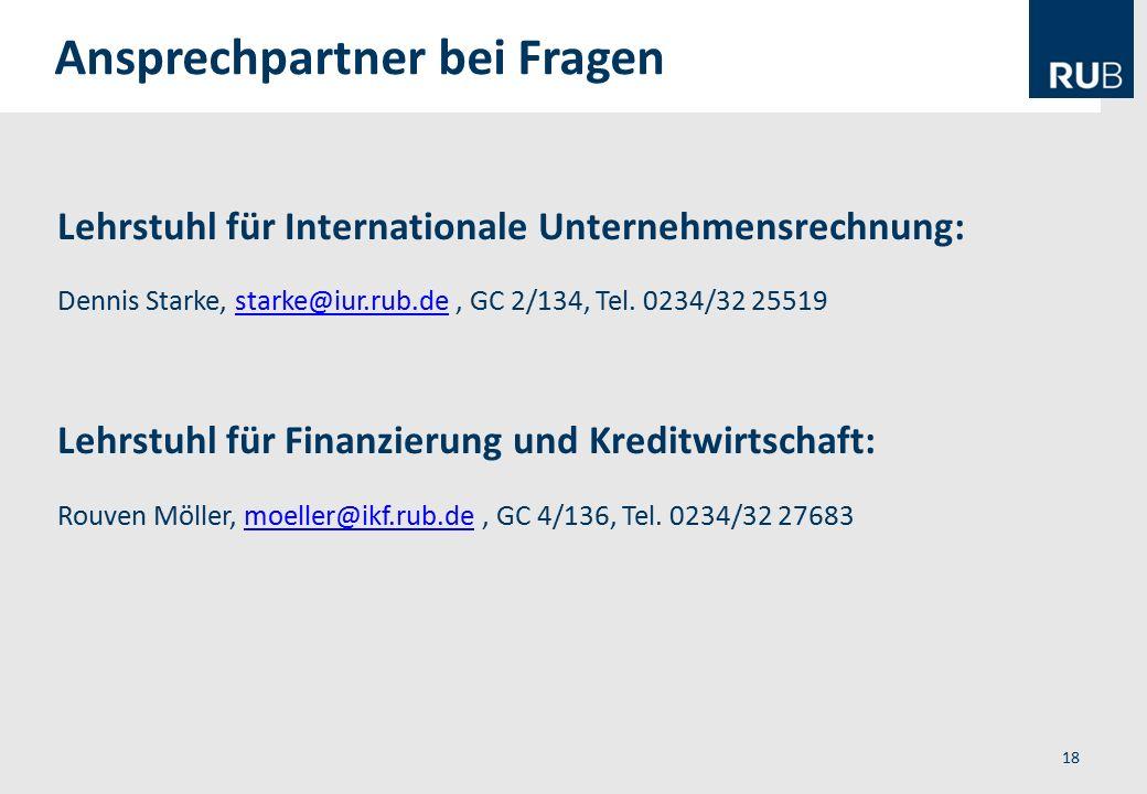 Lehrstuhl für Internationale Unternehmensrechnung: Dennis Starke, starke@iur.rub.de, GC 2/134, Tel. 0234/32 25519starke@iur.rub.de Lehrstuhl für Finan