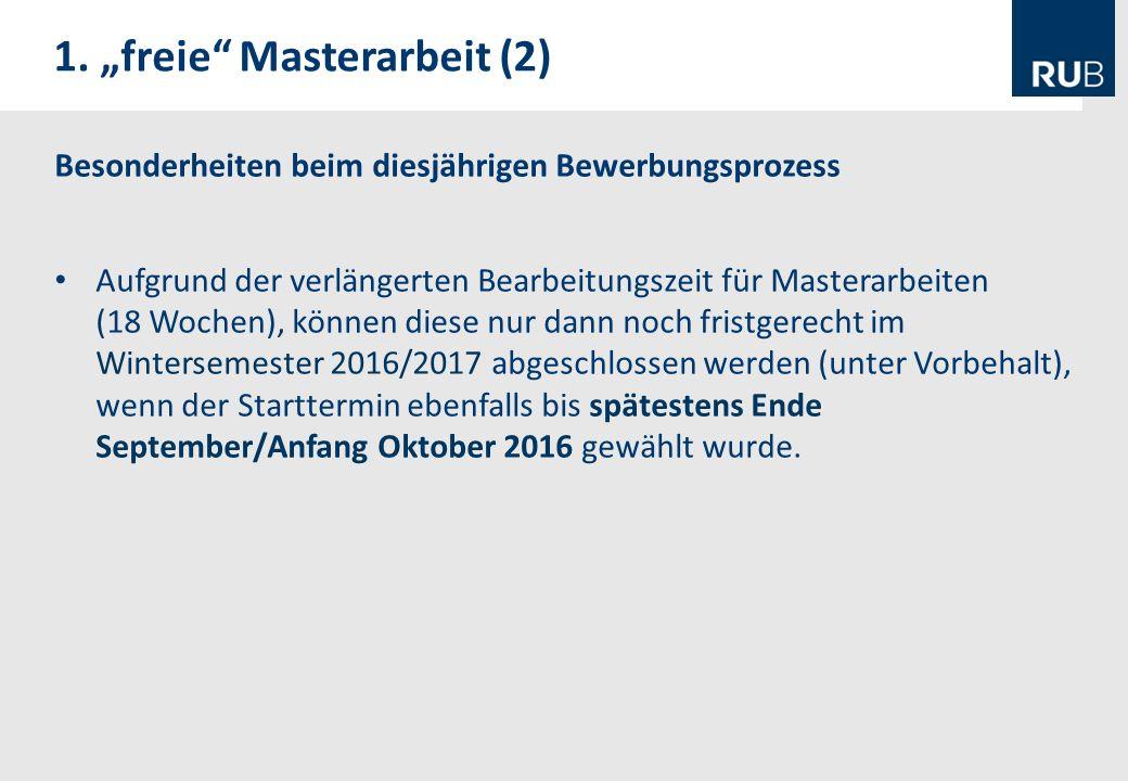 Besonderheiten beim diesjährigen Bewerbungsprozess Aufgrund der verlängerten Bearbeitungszeit für Masterarbeiten (18 Wochen), können diese nur dann no