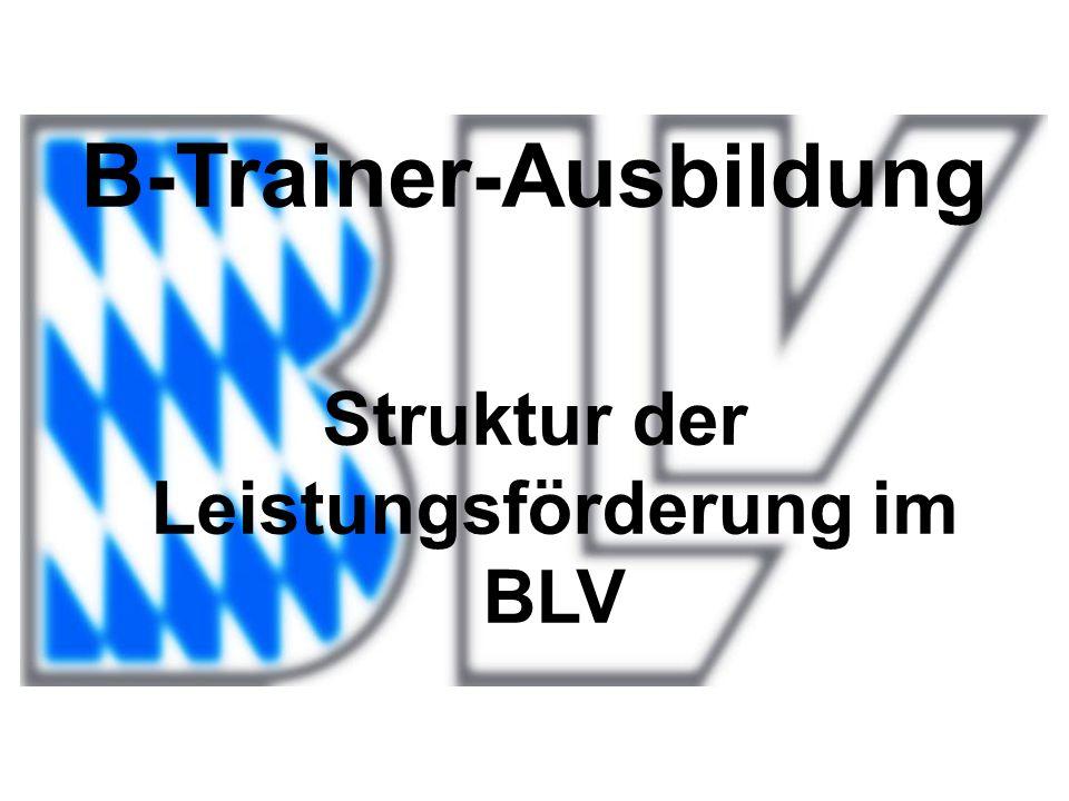 B-Trainer-Ausbildung Struktur der Leistungsförderung im BLV
