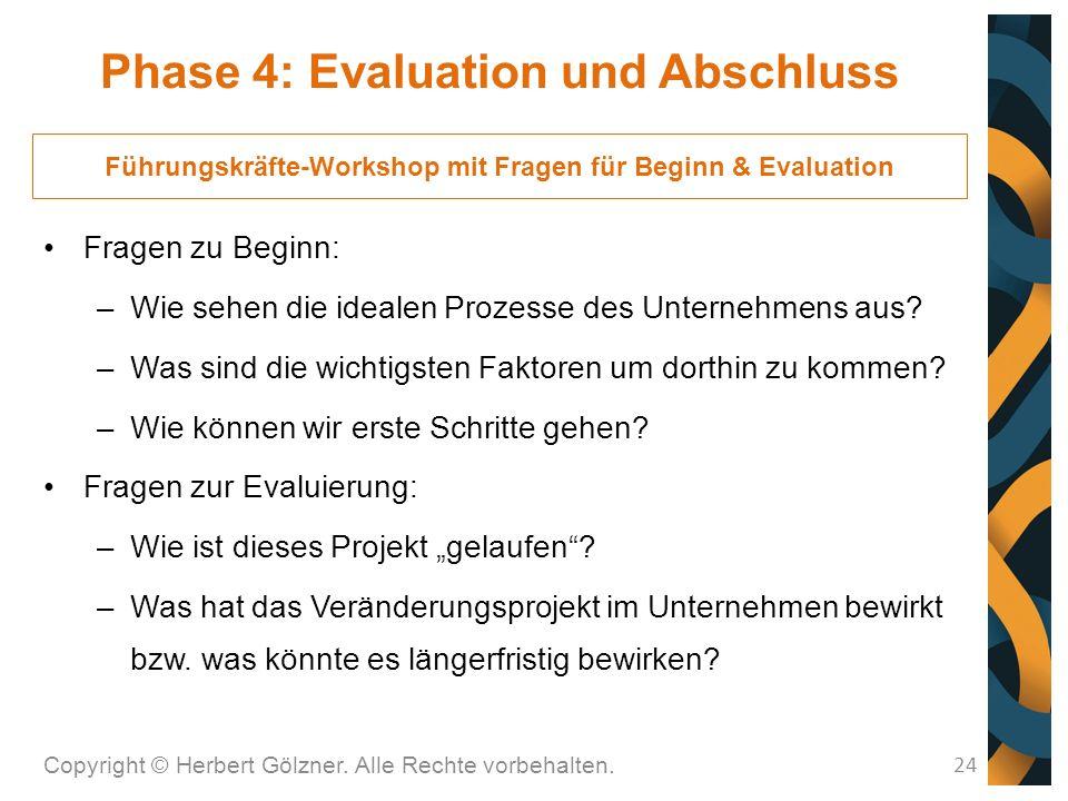 Fragen zu Beginn: –Wie sehen die idealen Prozesse des Unternehmens aus.