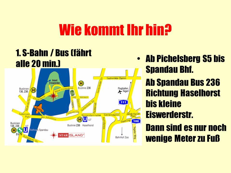 Wie kommt Ihr hin? Ab Pichelsberg S5 bis Spandau Bhf. Ab Spandau Bus 236 Richtung Haselhorst bis kleine Eiswerderstr. Dann sind es nur noch wenige Met