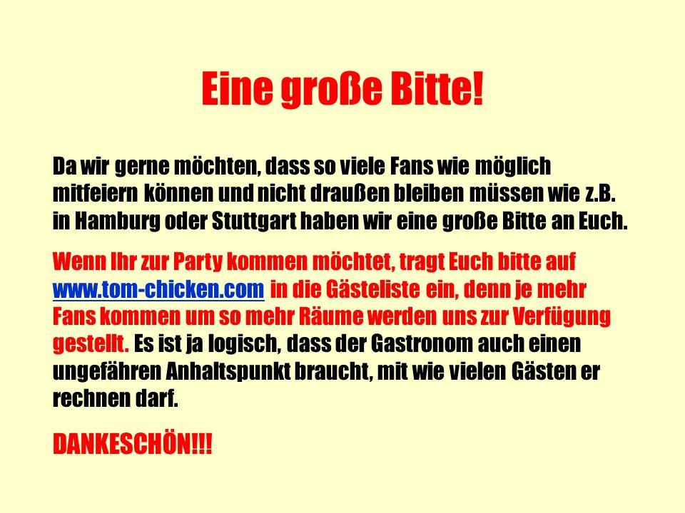 Eine große Bitte! Da wir gerne möchten, dass so viele Fans wie möglich mitfeiern können und nicht draußen bleiben müssen wie z.B. in Hamburg oder Stut