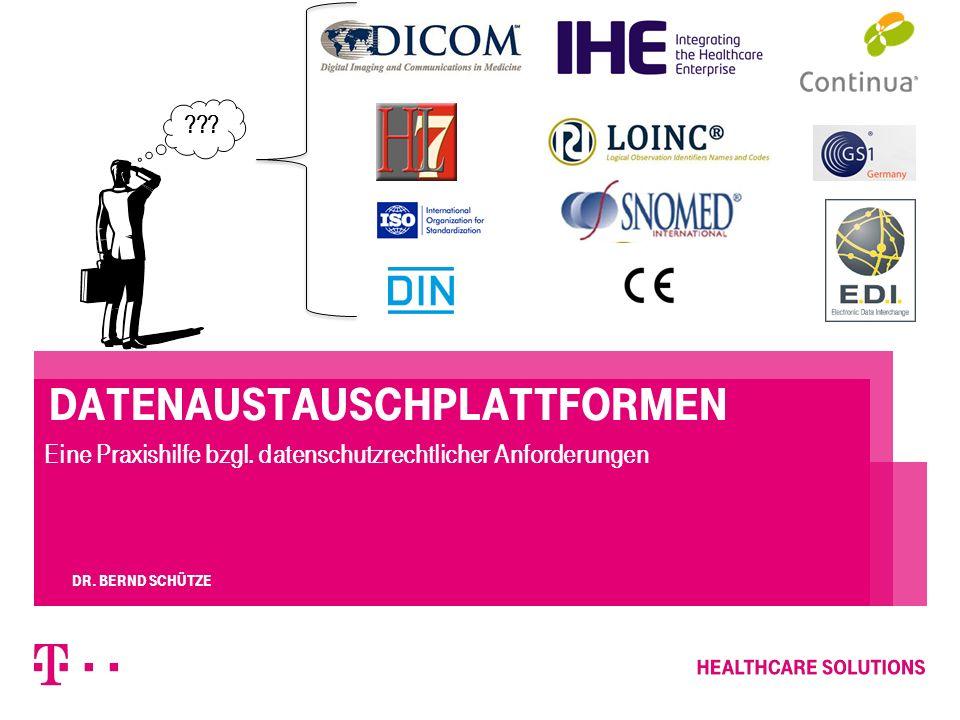 Datenaustauschplattformen Eine Praxishilfe bzgl. datenschutzrechtlicher Anforderungen  Dr. Bernd Schütze ???