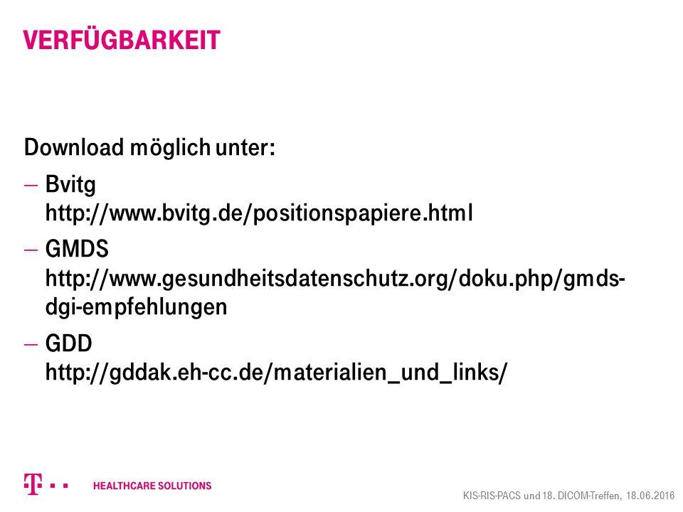 Verfügbarkeit Download möglich unter:  Bvitg http://www.bvitg.de/positionspapiere.html  GMDS http://www.gesundheitsdatenschutz.org/doku.php/gmds- dg