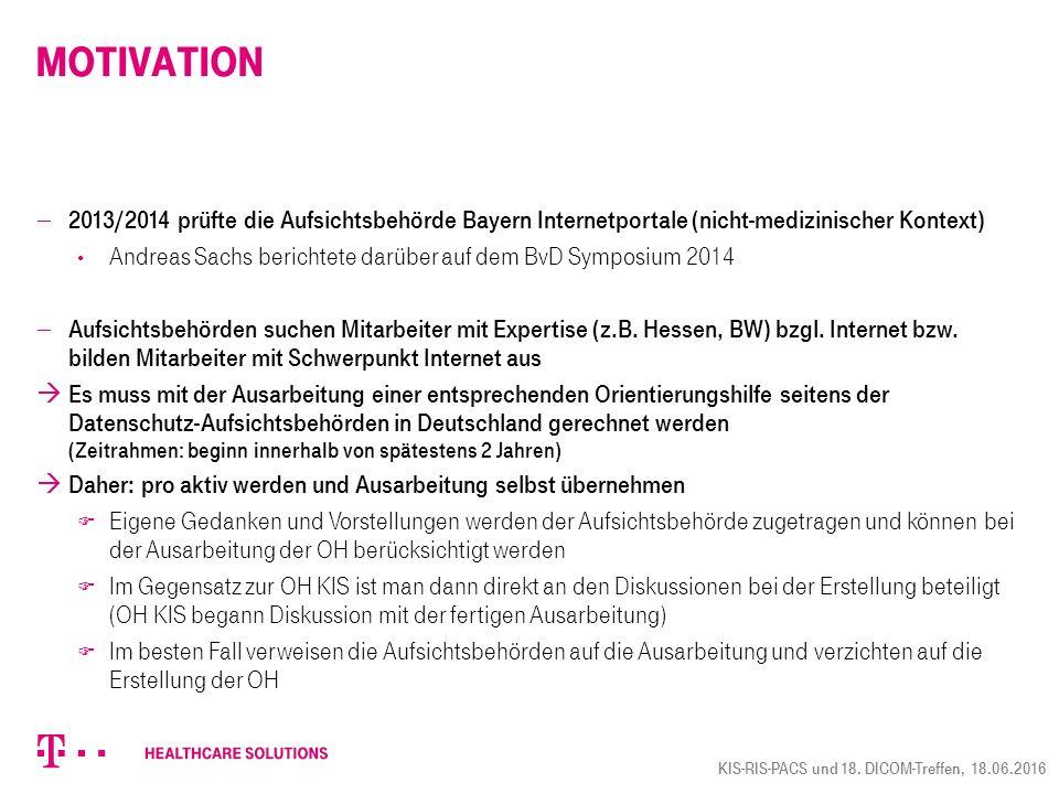 Verfügbarkeit Download möglich unter:  Bvitg http://www.bvitg.de/positionspapiere.html  GMDS http://www.gesundheitsdatenschutz.org/doku.php/gmds- dgi-empfehlungen  GDD http://gddak.eh-cc.de/materialien_und_links/ KIS-RIS-PACS und 18.