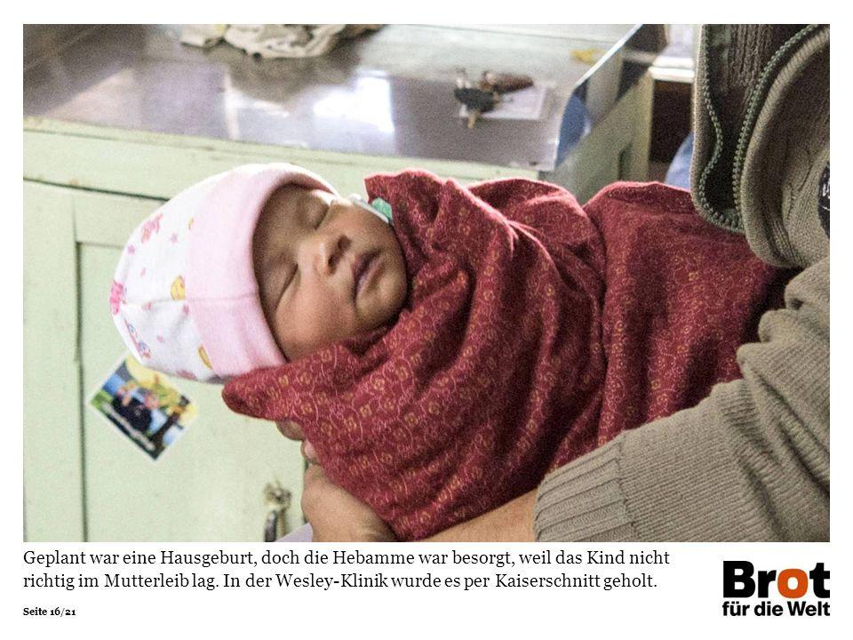 Seite 16/21 Geplant war eine Hausgeburt, doch die Hebamme war besorgt, weil das Kind nicht richtig im Mutterleib lag.