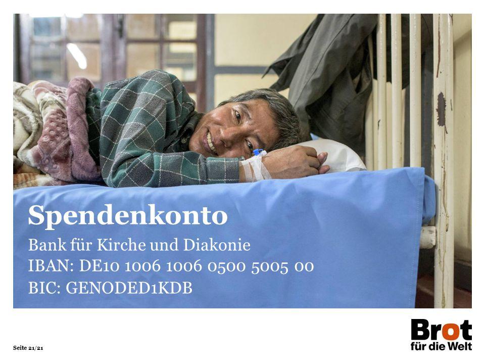 Seite 21/21 Bank für Kirche und Diakonie IBAN: DE10 1006 1006 0500 5005 00 BIC: GENODED1KDB Spendenkonto