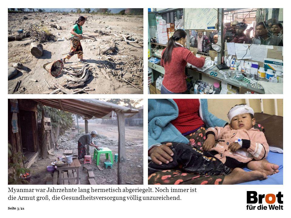 Seite 3/21 Myanmar war Jahrzehnte lang hermetisch abgeriegelt.